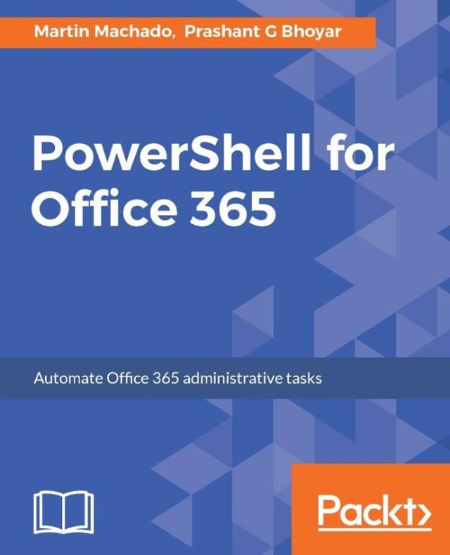 New Book Released: PowerShell for Office 365 | Prashant G